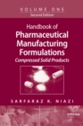 Handbook of Pharmaceutical Manufacturing Formulations : Volume One, Compressed Solid Products - eBook