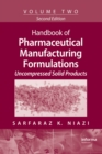 Handbook of Pharmaceutical Manufacturing Formulations : Volume Two, Uncompressed Solid Products - eBook