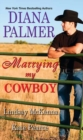 Marrying My Cowboy - Book