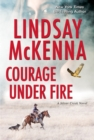 Courage Under Fire : A Riveting Novel of Romantic Suspense - eBook