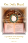 Our Daily Bread : Exposition of the Readings of Catholic Mass - eBook