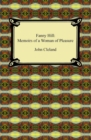 Fanny Hill: Memoirs of a Woman of Pleasure : Memoirs of a Woman of Pleasure - eBook