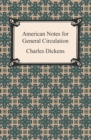 American Notes for General Circulation - eBook