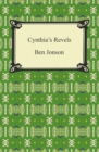 Cynthia's Revels, or, The Fountain of Self-Love - eBook