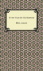 Every Man in His Humour - eBook