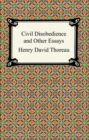 Civil Disobedience and Other Essays (The Collected Essays of Henry David Thoreau) - eBook