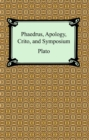 Phaedrus, Apology, Crito, and Symposium - eBook