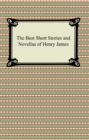 The Best Short Stories and Novellas of Henry James - eBook