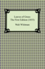 Leaves of Grass: The First Edition (1855) - eBook