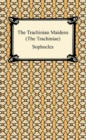 The Trachinian Maidens (The Trachiniae) - eBook