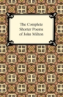 The Complete Shorter Poems of John Milton - eBook