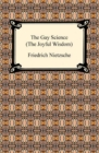The Gay Science (The Joyful Wisdom) - eBook