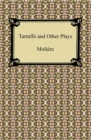 Tartuffe and Other Plays - eBook