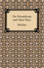 The Misanthrope and Other Plays - eBook