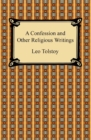A Confession and Other Religious Writings - eBook