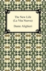 The New Life (La Vita Nuova) - eBook