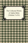 The Collected Works of Aphra Behn (Volume 5 of 6) - eBook