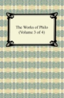 The Works of Philo (Volume 3 of 4) - eBook