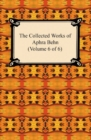 The Collected Works of Aphra Behn (Volume 6 of 6) - eBook