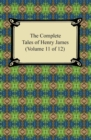 The Complete Tales of Henry James (Volume 11 of 12) - eBook