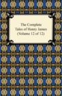 The Complete Tales of Henry James (Volume 12 of 12) - eBook