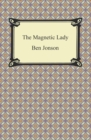 The Magnetic Lady, or, Humours Reconciled - eBook