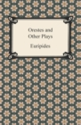 Orestes and Other Plays - eBook