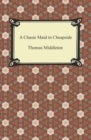 A Chaste Maid in Cheapside - eBook