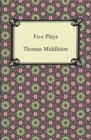 Five Plays (The Revenger's Tragedy and Other Plays) - eBook
