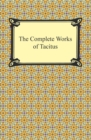 The Complete Works of Tacitus - eBook