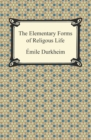The Elementary Forms of Religious Life - eBook