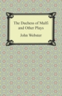The Duchess of Malfi and Other Plays - eBook