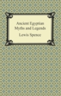 Ancient Egyptian Myths and Legends - eBook
