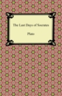 The Last Days of Socrates (Euthyphro, The Apology, Crito, Phaedo) - eBook