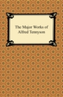 The Major Works of Alfred Tennyson - eBook