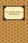 The Complete Poems of Walt Whitman - eBook