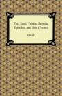 The Fasti, Tristia, Pontiac Epistles, and Ibis (Prose) - eBook