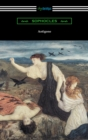 Antigone (Translated by E. H. Plumptre with an Introduction by J. Churton Collins) - eBook