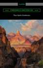 Thus Spoke Zarathustra (Translated by Thomas Common with Introductions by Willard Huntington Wright and Elizabeth Forster-Nietzsche and Notes by Anthony M. Ludovici) - eBook