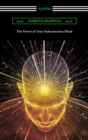 The Power of Your Subconscious Mind - eBook