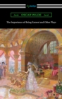 The Importance of Being Earnest and Other Plays - eBook