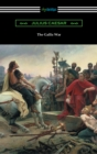 The Gallic War (Translated by W. A. MacDevitte with an Introduction by Thomas De Quincey) - eBook