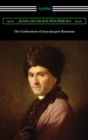 The Confessions of Jean-Jacques Rousseau - eBook