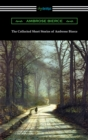 The Collected Short Stories of Ambrose Bierce - eBook