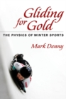 Gliding for Gold : The Physics of Winter Sports - eBook