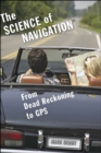 The Science of Navigation : From Dead Reckoning to GPS - eBook