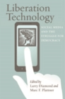 Liberation Technology : Social Media and the Struggle for Democracy - Book