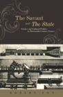 The Savant and the State : Science and Cultural Politics in Nineteenth-Century France - eBook