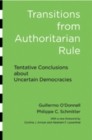 Transitions from Authoritarian Rule : Tentative Conclusions about Uncertain Democracies - Book
