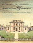 The Philadelphia Country House : Architecture and Landscape in Colonial America - Book